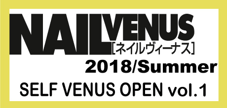 NAIL VENUS 2018/Summer 【SELF VENUS OPEN Vol.1】